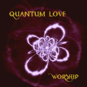 quantum-love-worship